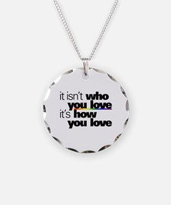 It's How You Love Necklace
