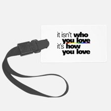 It's How You Love Luggage Tag
