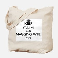 Keep Calm and Nagging Wife ON Tote Bag