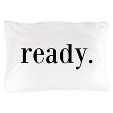 Ready Pillow Case