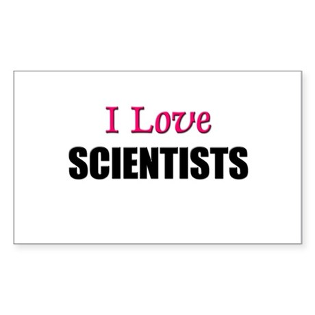 I Love SCIENTISTS Rectangle Sticker