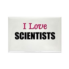 I Love SCIENTISTS Rectangle Magnet