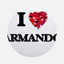 I Love Armando Ornament (Round)