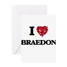 I Love Braedon Greeting Cards