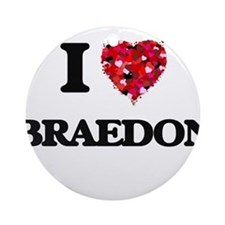 I Love Braedon Ornament (Round)