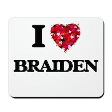 I Love Braiden Mousepad