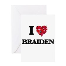 I Love Braiden Greeting Cards
