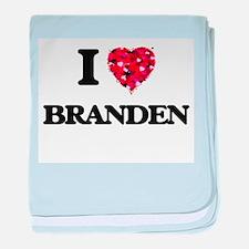 I Love Branden baby blanket