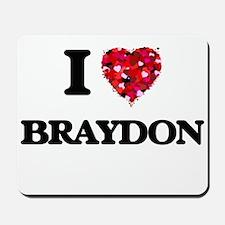 I Love Braydon Mousepad