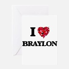 I Love Braylon Greeting Cards