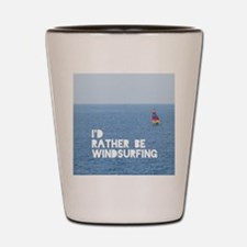I'd rather be windsurfing Shot Glass