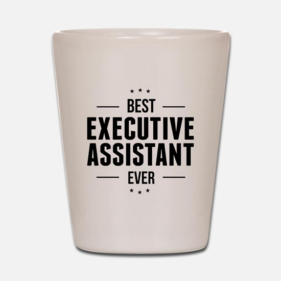 Best Executive Assistant Ever Shot Glass