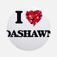 I Love Dashawn Ornament (Round)