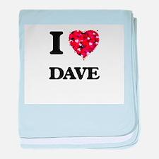 I Love Dave baby blanket