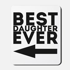 Best Daughter Ever Mousepad