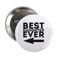 "Best Daughter Ever 2.25"" Button"