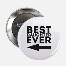 """Best Daughter Ever 2.25"""" Button"""