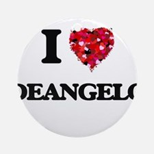I Love Deangelo Ornament (Round)