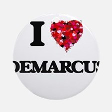 I Love Demarcus Ornament (Round)