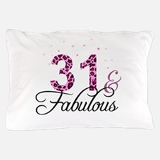 31 and Fabulous Pillow Case