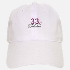 33 and Fabulous Baseball Baseball Cap
