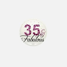 35 and Fabulous Mini Button