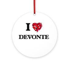 I Love Devonte Ornament (Round)