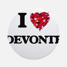 I Love Devonte Ornament (Round)