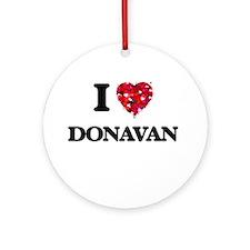 I Love Donavan Ornament (Round)