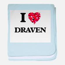 I Love Draven baby blanket
