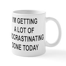 I'M GETTING A LOT OF PROCRASTINATING DO Mug