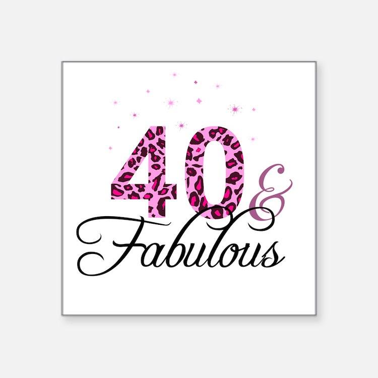 40 and Fabulous Sticker