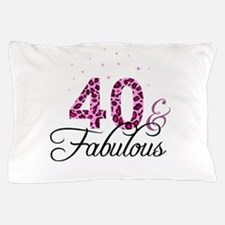 40 and Fabulous Pillow Case
