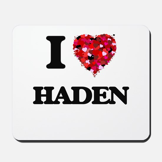 I Love Haden Mousepad