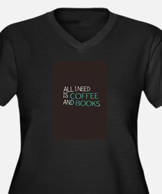 All I need is coffee and books Plus Size T-Shirt