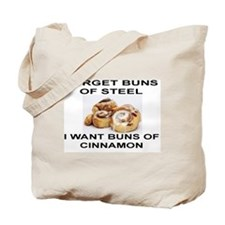 FORGET BUNS OF STEEL.  I WANT BUNS OF CIN Tote Bag