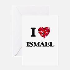 I Love Ismael Greeting Cards