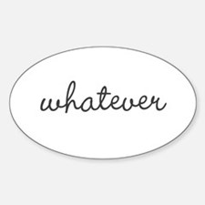 Whatever Decal