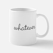 Whatever Mugs