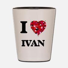 I Love Ivan Shot Glass