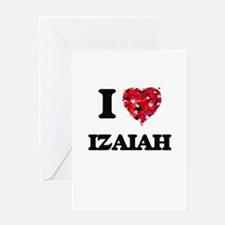 I Love Izaiah Greeting Cards