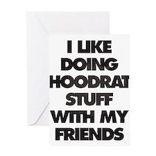 I Like doing hood rat stuff with my Greeting Cards