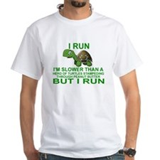 I RUN. I'M SLOWER THAN A HERD OF TURTLES. T-Shirt