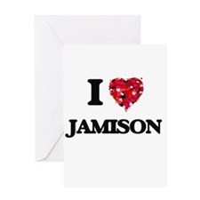 I Love Jamison Greeting Cards