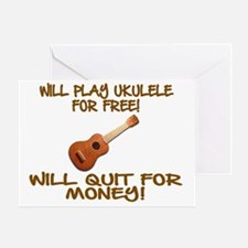 WILL PLAY UKULELE FOR FREE Greeting Card