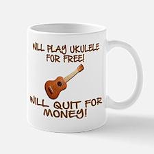 WILL PLAY UKULELE FOR FREE Mug