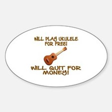 WILL PLAY UKULELE FOR FREE Decal