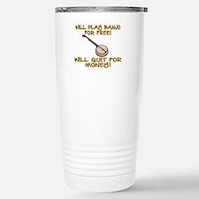 WILL PLAY BANJO FOR FRE Travel Mug