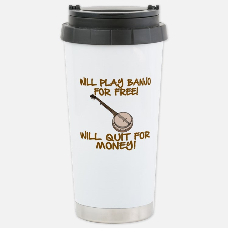 WILL PLAY BANJO FOR FRE Travel Mug