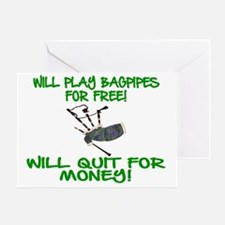 WILL PLAY BAGPIPES FOR FREE Greeting Card